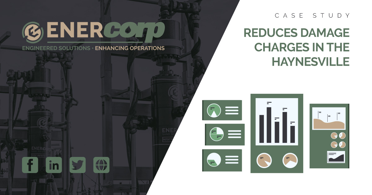EnerCorp case study social Sahara reduces damage charges in the haynesville
